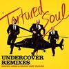 TORTURED SOUL / UNDERCOVER REMIXES HIDDEN GEMS&BRAND NEW TRACKS [CD] [アルバム] [2015/04/22発売]