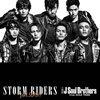 三代目 J Soul Brothers from EXILE TRIBE / STORM RIDERS feat.SLASH