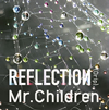 "Mr.Children / REFLECTION""Drip"""