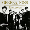 GENERATIONS from EXILE TRIBE / Evergreen