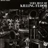 KILLING FLOOR / VERY BEST OF KILLING FLOOR 2003〜2015 [紙ジャケット仕様] [CD] [アルバム] [2015/04/08発売]