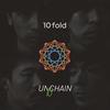 UNCHAIN / 10fold