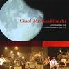 ムーンライダーズ / Ciao! Mr.Kashibuchi MOONRIDERS LIVE at NIHON SEINENKAN 2014.12.17 [2CD] [CD] [アルバム] [2015/06/24発売]