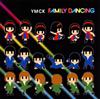 YMCK / FAMILY DANCING [CD] [アルバム] [2015/06/24発売]