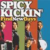SPICY KICKIN' / Find New Days