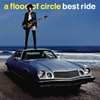 a flood of circle / best ride