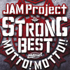 JAM Project / STRONG BEST MOTTO!MOTTO!!-2015- [UHQCD]