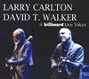 ラリー・カールトン&デイヴィッド・T・ウォーカー / ライブ・アット・ビルボードライブ東京
