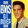 エルヴィス・プレスリー / 「G.I.ブルース」オリジナル・サウンドトラック [限定]