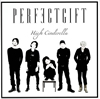 PERFECTGIFT / High Cinderella