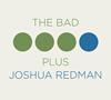 ジョシュア・レッドマン=ザ・バッド・プラス / ザ・バッド・プラス ジョシュア・レッドマン
