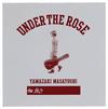 YAMAZAKI MASAYOSHI / UNDER THE ROSE〜B-SIDES&RARITIES 2005-2015〜 [CD] [アルバム] [2015/08/19発売]