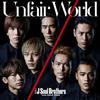 三代目 J Soul Brothers from EXILE TRIBE / Unfair World
