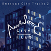 Awesome City Club / Awesome City Tracks 2