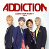 ADDICTION / ADDICTION PARTY(type-A)