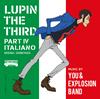 「ルパン三世 PART 4」オリジナル・サウンドトラック〜ITALIANO / You&Explosion Band