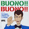 Yuji Ohno&Lupintic Five with Friends / BUONO!! BUONO!!