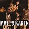 マット&カレン / ロスト・イン・リオ [CD] [アルバム] [2015/10/14発売]