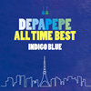 DEPAPEPE / DEPAPEPE ALL TIME BEST〜INDIGO BLUE〜 [CD] [アルバム] [2015/12/02発売]