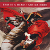 ASH DA HERO / THIS IS A HERO