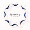 Mrs.GREEN APPLE / Speaking