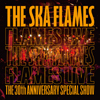 THE SKA FLAMES / FLAMES LIVE