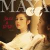 MAYA / JAZZ A GO GO