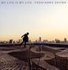 YOSHIHARU SHIINA / MY LIFE IS MY LIFE