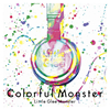 Little Glee Monster / Colorful Monster