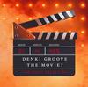 電気グルーヴ / DENKI GROOVE THE MOVIE?-THE MUSIC SELECTION-
