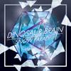 DINOSAUR BRAIN / SNOW PARADE [CD+DVD] [限定]