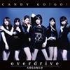 CANDY GO!GO! / overdrive / 大切なお知らせ(通常盤A)