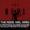 THE MODS / HAIL MARY