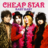 CHEAP STAR / BABY BABY