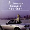 UKO / Saturday boogie holiday