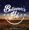 HOTSQUALL / BELIEVER'S HI