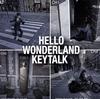 KEYTALK / HELLO WONDERLAND