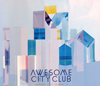 AWESOME CITY CLUB / AWESOME CITY TRACKS 3