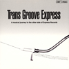 Trans Groove Express-A musical journey to the other side of Express Records-COMPILED BY MURO