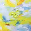 Skoop On Somebody / SING+DANCE