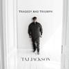 TAJ JACKSON / TRAGEDY AND TRIUMPH [CD] [アルバム] [2016/06/10発売]