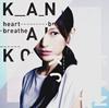 KANAKO / heart breathe [CD+DVD] [限定]