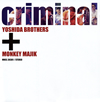 吉田兄弟+MONKEY MAJIK / criminal [Blu-spec CD2] [シングル] [2016/06/29発売]