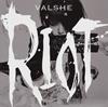 VALSHE / RIOT