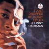ジョニー・ハートマン / アイ・ジャスト・ドロップト・バイ・トゥ・セイ・ハロー [SHM-CD] [アルバム] [2016/08/24発売]
