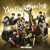 BOYS AND MEN / YAMATO☆Dancing