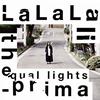 the equal lights / LaLaLa-prima
