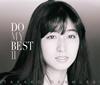 岡村孝子 / DO MY BEST 2 [2CD] [CD] [アルバム] [2016/09/07発売]