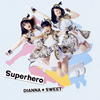 DIANNA☆SWEET / Superhero(TYPE-A)