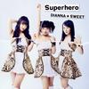DIANNA☆SWEET / Superhero(TYPE-B)